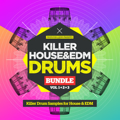 Killer House & EDM Drums Bundle (Vols 1-3)
