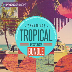 Essential Tropical House Bundle