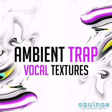 Ambient Trap Vocal Textures