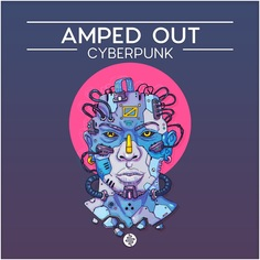 Amped Out - Cyberpunk