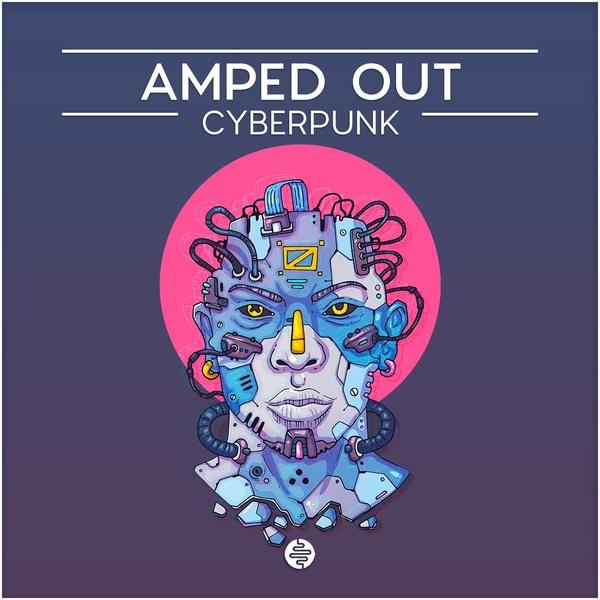Amped Out - Cyberpunk