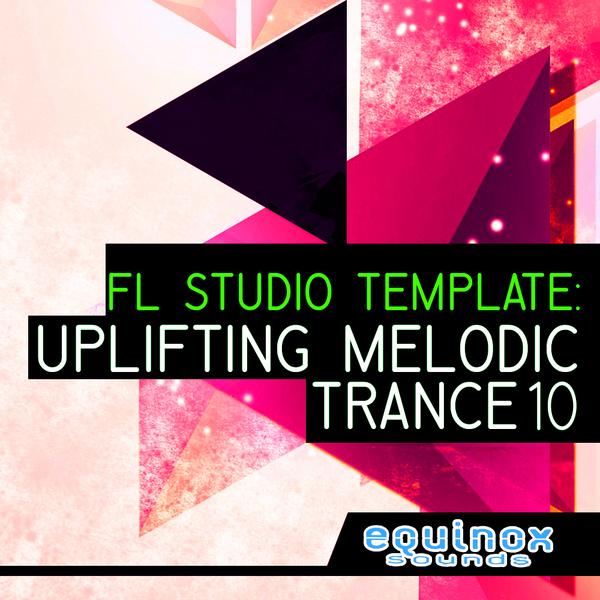 FL Studio Template: Uplifting Melodic Trance 10