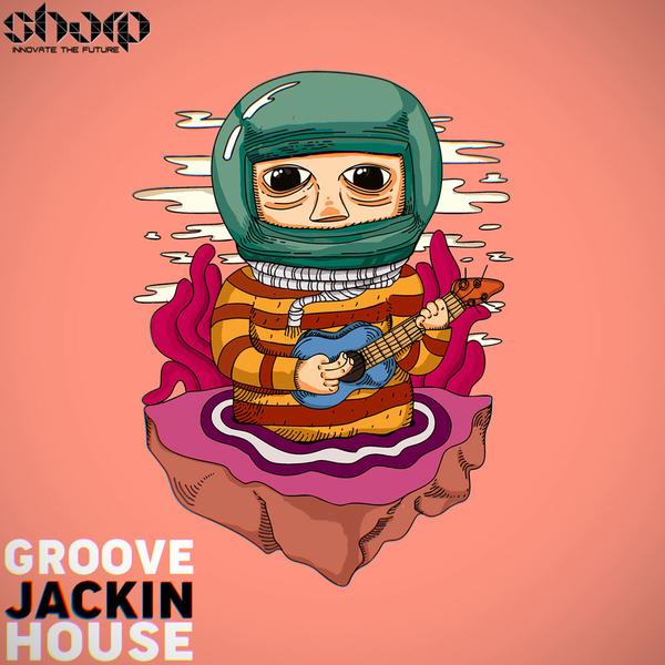 Groove Jackin House