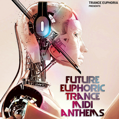 Future Euphoric Trance MIDI Anthems