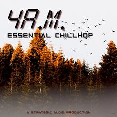 4AM: Essential Chillhop