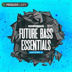 Future Bass Essentials Vol 2