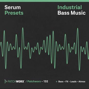 Industrial Bass Music: Serum Presets