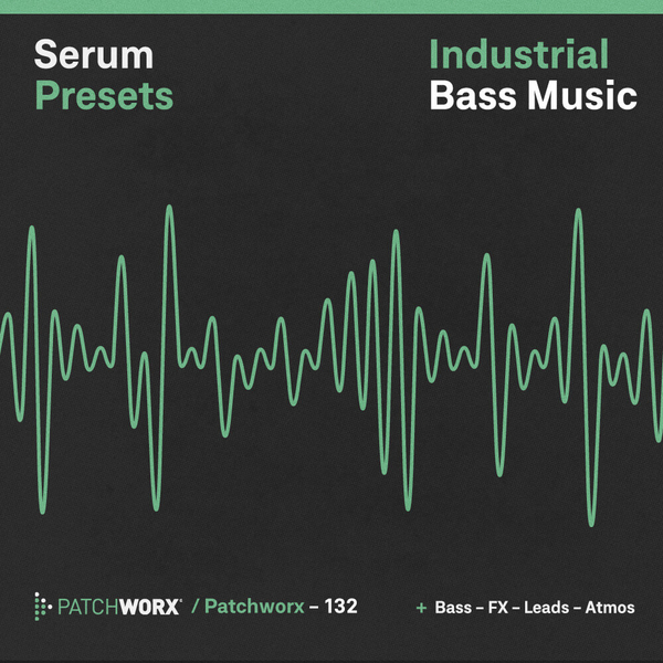 Industrial Bass Music: Serum Presets