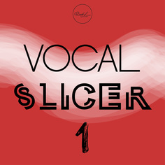 Vocal Slicer Vol 1