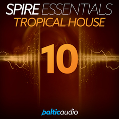 Spire Essentials Vol 10: Tropical House