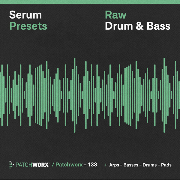 Raw Drum & Bass: Serum Presets