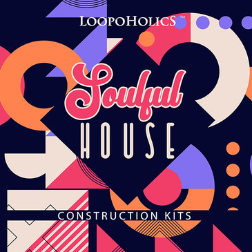 Soulful House: Construction Kits