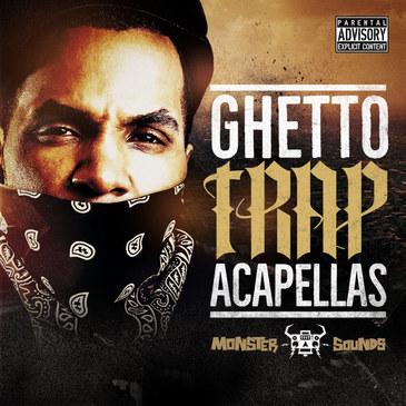Ghetto Trap Acapellas