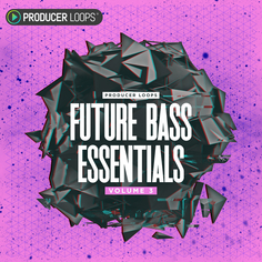 Future Bass Essentials Vol 3