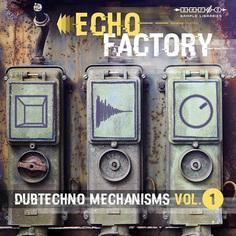 Echo Factory Dubtechno Mechanisms 1