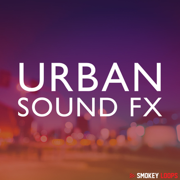 Smokey Loops: Urban Sound FX