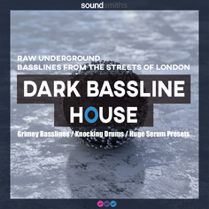 Soundsmiths: Dark Bassline House