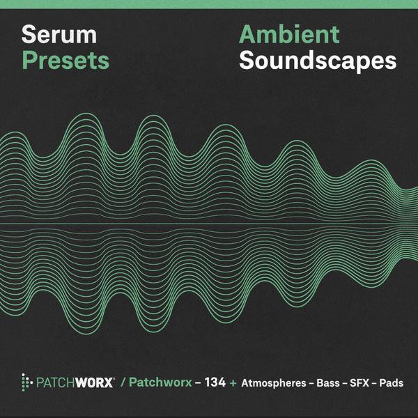 Ambient Soundscapes: Serum Presets