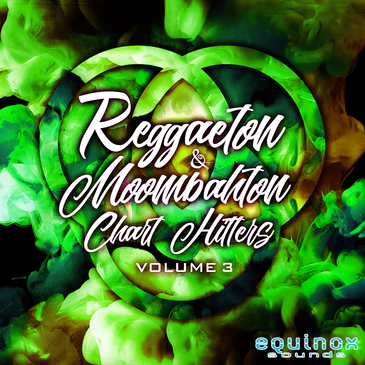 Reggaeton & Moombahton Chart Hitters Vol 3