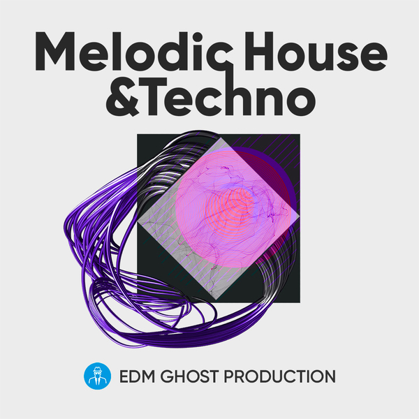 EDM Ghost Production: Melodic House & Techno