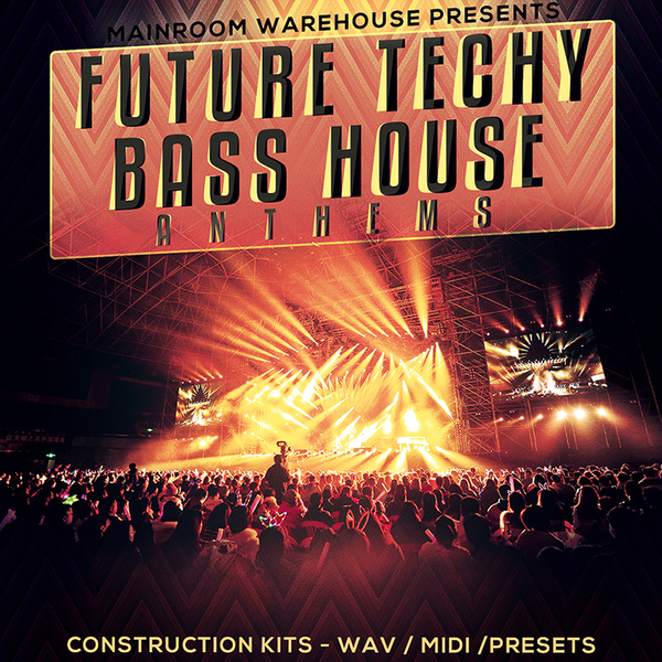 Future Techy Bass House Anthems