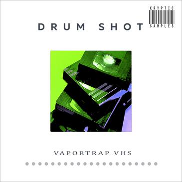Drum Shot: Vaportrap VHS