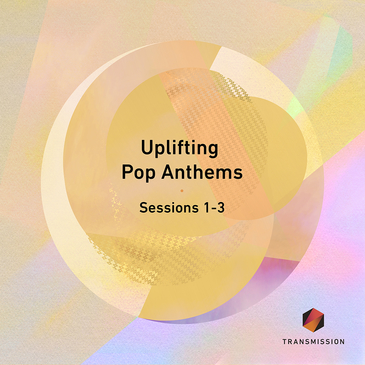 Uplifting Pop Anthems Sessions 1-3