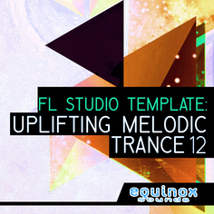 FL Studio Template: Uplifting Melodic Trance 12