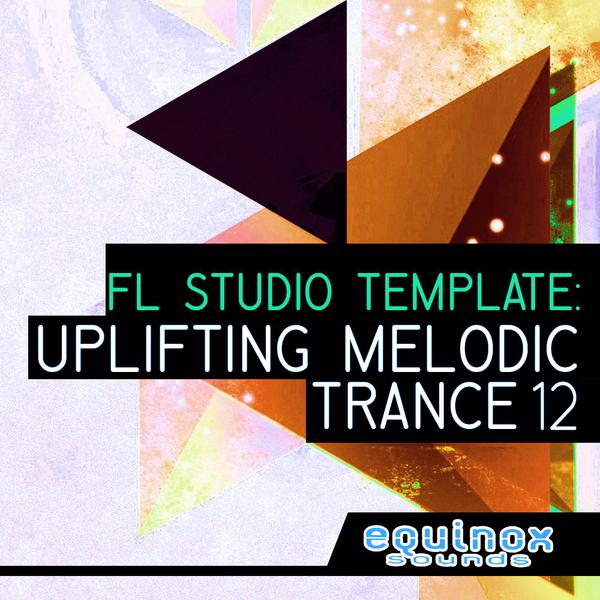 FL Studio Template: Uplifting Melodic Trance 12