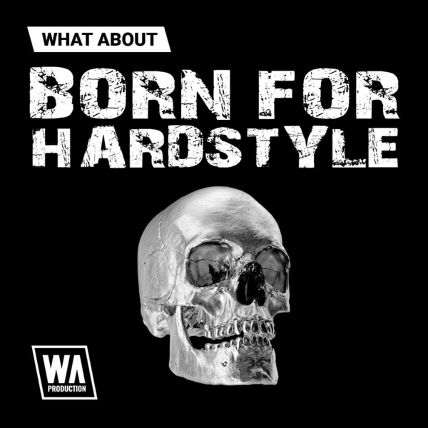 What About: Born For Hardstyle