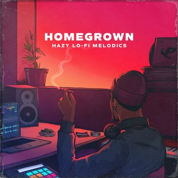 HOMEGROWN: Hazy Lo-Fi Melodics