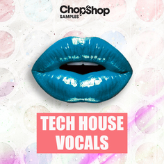 Chop Shop Samples Tech House Vocals