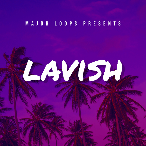 Major Loops Presents Lavish