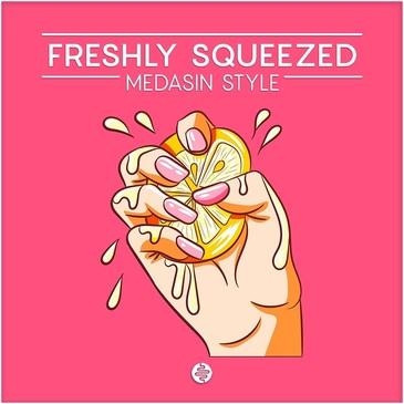 Freshly Squeezed: Medasin Style