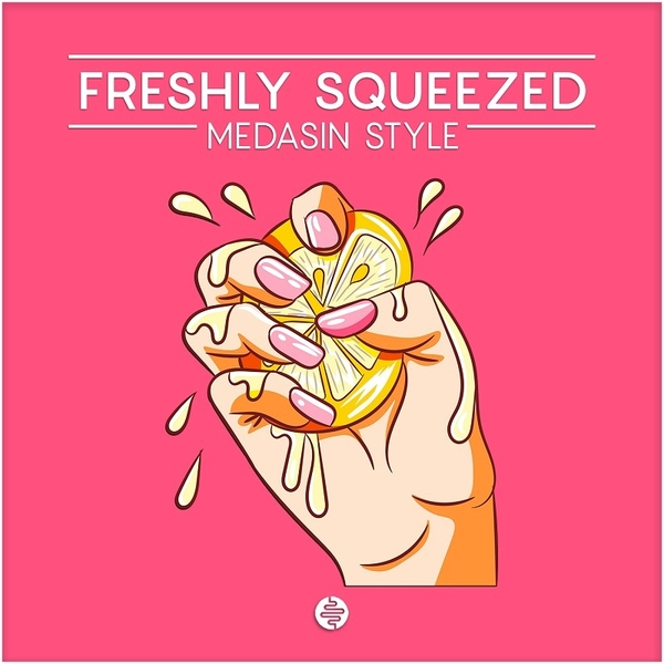 Freshly Squeezed: Medasin Style