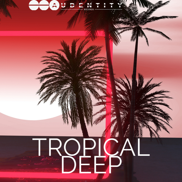 Audentity: Tropical Deep