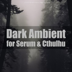 Ambient for Serum & Cthulhu