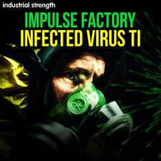 Impulse Factory Infected Virus TI