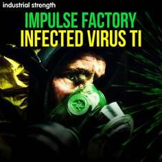 Impulse Factory Infected Virus TI