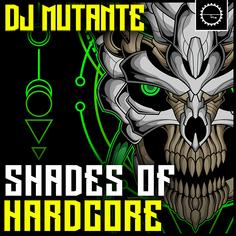 Shades Of Hardcore DJ Mutante