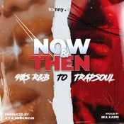 Now & Then: 90s R&B to Trapsoul