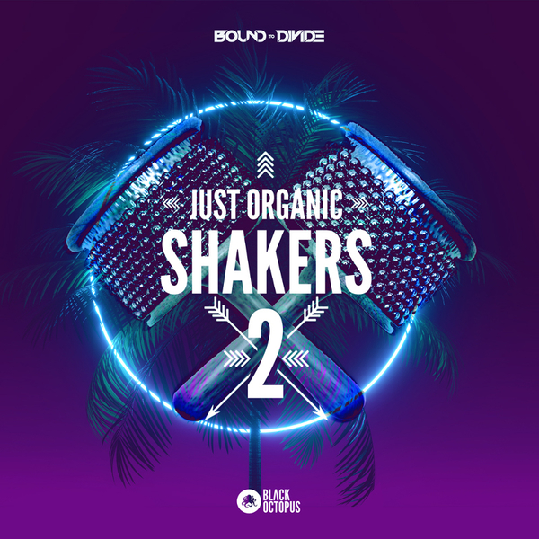 Black Octopus Sound: Just Organic Shakers 2