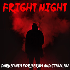 Fright Night: Darksynth For Serum & Cthulhu