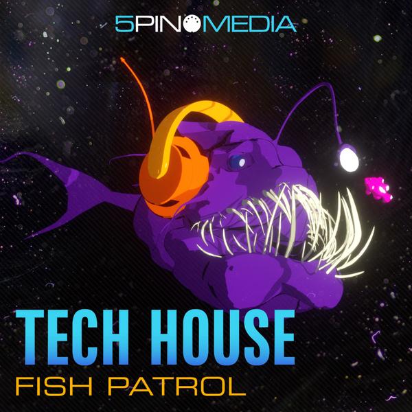 Tech House Fish Patrol