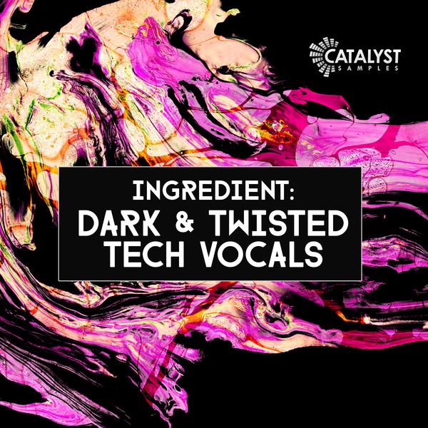 Dark & Twisted Tech Vocals