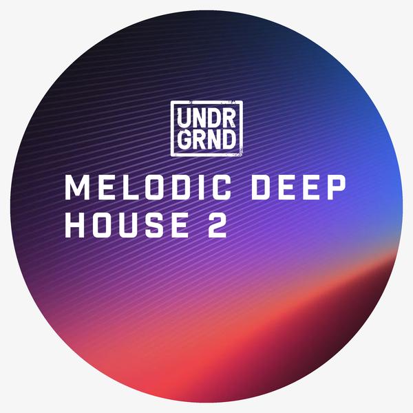 UNDRGRND Melodic Deep House 2