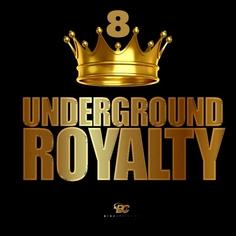 Underground Royalty 8