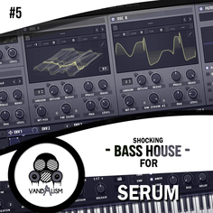 Shocking Bass House For Serum 5