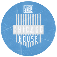 UNDRGRND Sounds: Chicago House