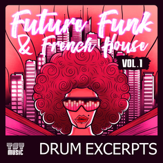 Future Funk & French House Vol.1 Drum Excerpts